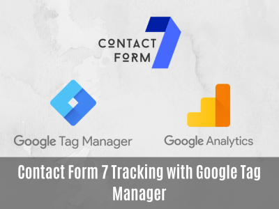 contact form 7 tracking with google tag manager